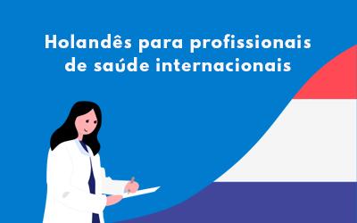 Holandês para profissionais de saúde internacionais